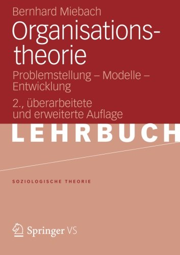 organisationstheorie-problemstellung-modelle-entwicklung-2-uberarbeitete-und-erweiterte-auflage-soziologische-theorie