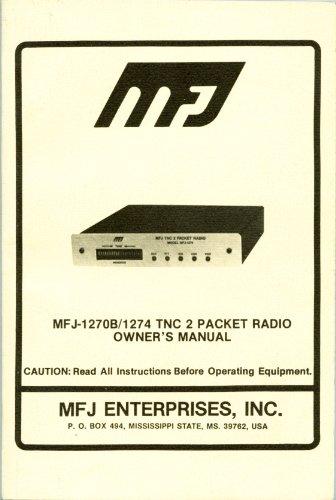 MFJ-1270B/1274 TNC 2 Packet Radio Owner's Manual, Terminal Node Controller TNC 2