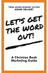 Let's Get The Word Out!: A Christian Book Marketing Guide Paperback