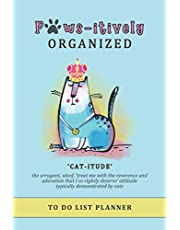 Paws-itively Organized To Do List Planner: Checklist Organizer and Dot Grid Paper Notebook, funny cats 'catitude'