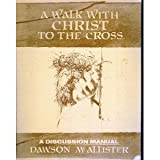 img - for A Walk with Christ to the Cross book / textbook / text book