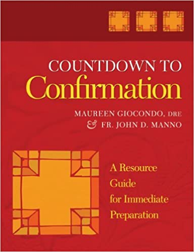 Book Countdown to Confirmation: A Resources Guide for Immediate Preparation by Maureen Giocondo (1-Apr-2007)
