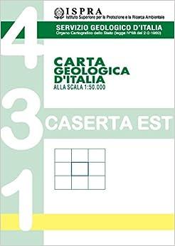 Descargar Torrent De Carta Geologica D'italia Alla Scala 1:50.000 F° 431. Caserta Est El Kindle Lee PDF