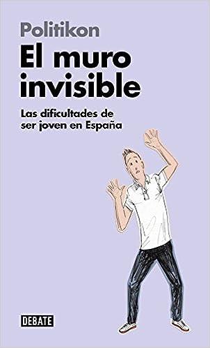 El muro invisible: Las dificultades de ser joven en España ...