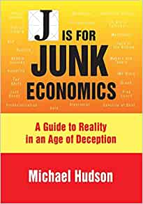 J Is for Junk Economics A Guide to Reality in an Age of Deception