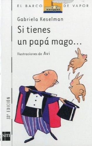 Read Online Si tienes un papa mago (El Barco De Vapor: Serie Blanca/ The Steamboat: White Series) (Spanish Edition) ebook