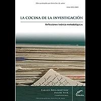 La cocina de la investigación. Reflexiones teórico metodológicas (Cuadernos de Investigación)