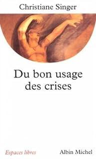 Du bon usage des crises, Singer, Christiane