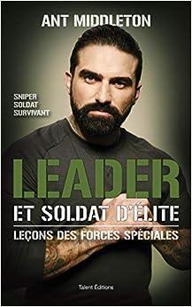 Leader et soldat d'élite: Leçons des forces spéciales