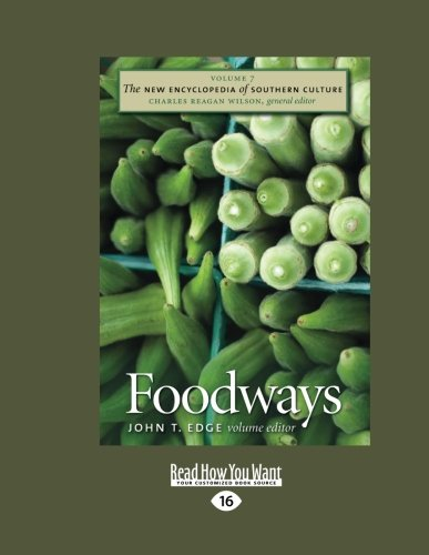 The New Encyclopedia of Southern Culture: Volume 7: Foodways