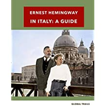 Ernest Hemingway in Italy - A Guide (Walking with Writers)