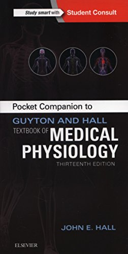 Pocket Companion to Guyton and Hall Textbook of Medical Physiology, 13e (Guyton Physiology)