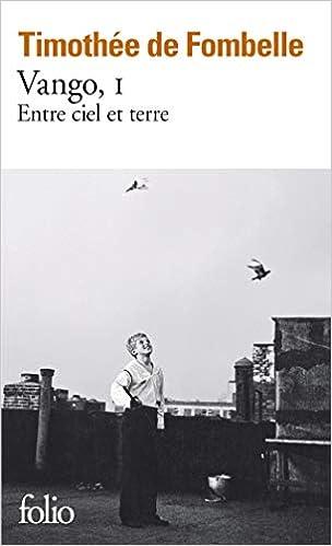 Vango Tome 1 Entre Ciel Et Terre Folio French Edition Fombelle Timothee De 9782070793549 Amazon Com Books