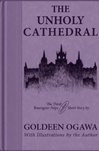 The Unholy Cathedral (The Adventures of Bouragner Felpz Book 3)