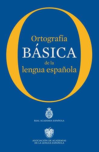 Ortografia basica de la lengua espanola (Spanish Edition)