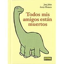 Todos mis amigos están muertos / All my friends are dead (Spanish Edition)
