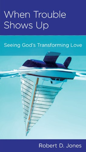 When Trouble Shows Up: Seeing God's Transforming Love (Minibook)