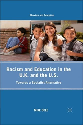 Racism and Education in the U.K. and the U.S.: Towards a Socialist Alternative Marxism and Education
