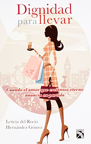 Dignidad Para Llevar (Spanish Edition) - Leticia del Rio