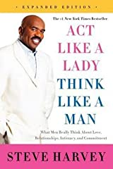 Steve Harvey: Act Like a Lady, Think Like a Man : What Men Really Think about Love, Relationships, Intimacy, and Commitment (Paperback - Expanded Ed.); 2014 Edition Paperback