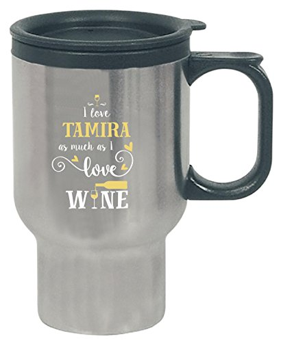 (I Love Tamira As Much As I Love Wine Gift For Him - Travel Mug)
