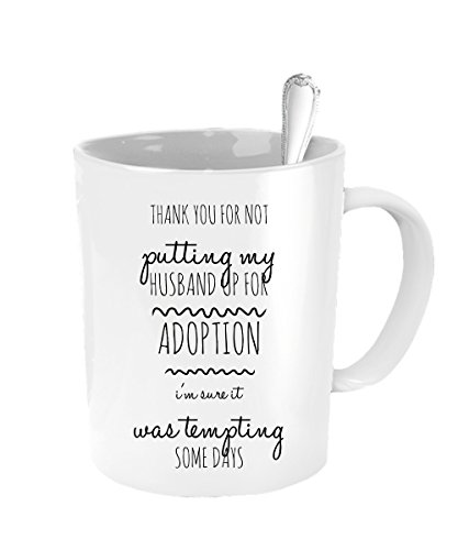 Mother Of The Groom Gifts - Thank You For Not Putting My Husband Up For Adoption - Cute Funny Wedding Present From Bride - Wife Husband Coffee Mug Ideas