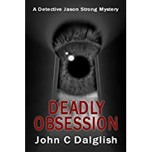 DEADLY OBSESSION (Clean Suspense) (Detective Jason Strong Mysteries Book 13)