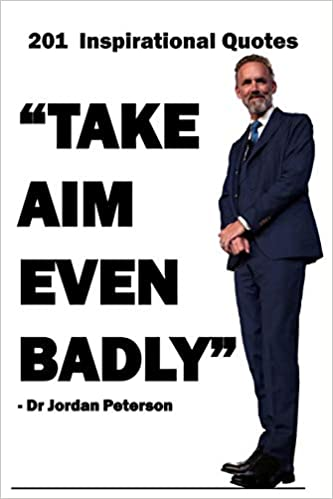 Amazon.com: Dr Jordan Peterson: 201 Inspirational Quotes ...