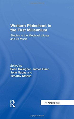Western Plainchant in the First Millennium: Studies in the Medieval Liturgy and its Music