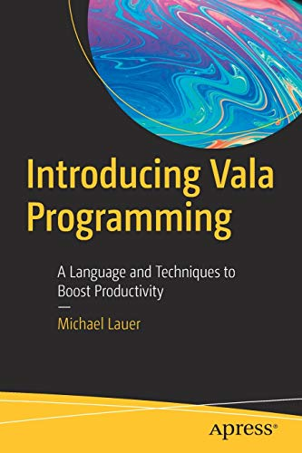Introducing Vala Programming: A Language and Techniques to Boost Productivity