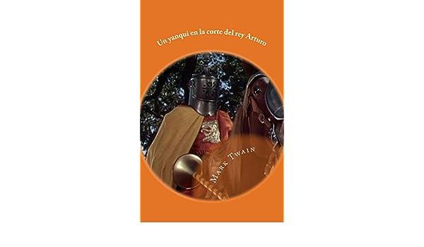 Amazon.com: un yanqui en la corte del rey arturo (Hoc Pueritia nº 7) (Spanish Edition) eBook: Mark Twain, Gloria Lopez De los santos, Francisco Gijon: ...