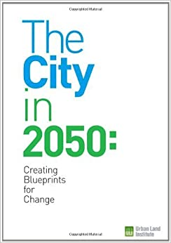 Book The City in 2050: Creating Blueprints for Change by McAvey, Maureen, Brandes, Uwe, Johnston, Matthew (2008)