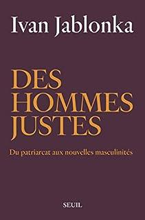 Des hommes justes : du patriarcat aux nouvelles masculinités, Jablonka, Ivan
