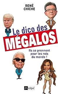 Le dico des mégalos : ils se prennent pour les rois du monde, Chiche, René
