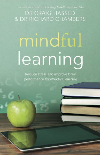 Mindful learning reduce stress and improve brain performance for mindful learning reduce stress and improve brain performance for effective learning mindfulness book 3 fandeluxe Gallery