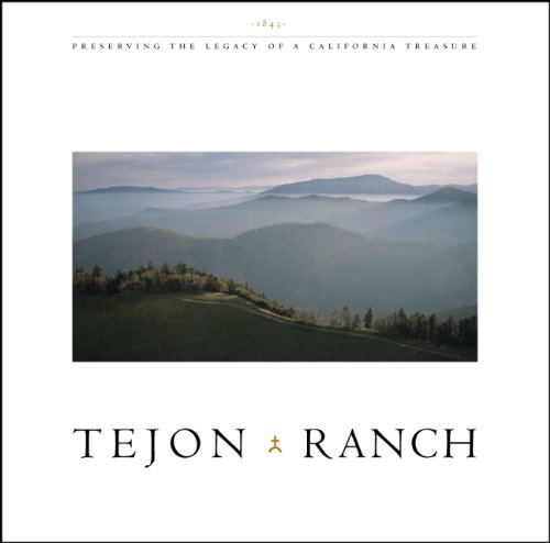 Tejon Ranch: Preserving the Legacy of a California - Ca Tejon