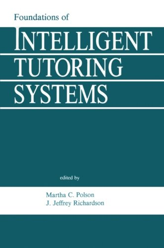 Intelligent Tutoring Systems (Foundations of Intelligent Tutoring Systems (Interacting with Computers)