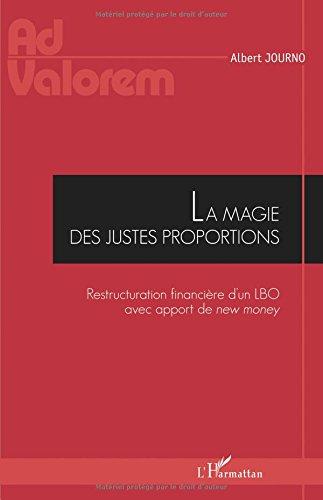 Read Online La magie des justes proportions: Restructuration financière d'un LBO avec apport de new money (French Edition) ebook