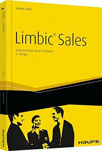 Limbic Sales: Spitzenverkäufe durch Emotionen (Haufe Sachbuch Wirtschaft) Gebundenes Buch – 21. Februar 2013 Helmut Seßler Haufe Lexware 3648037781 Wirtschaft / Werbung