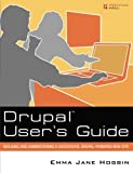 Drupal User's Guide: Building and Administering a Successful Drupal-Powered Web Site (Paperback)