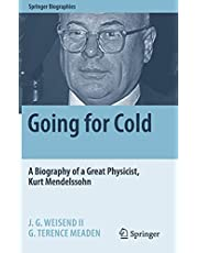 Going for Cold: A Biography of a Great Physicist, Kurt Mendelssohn