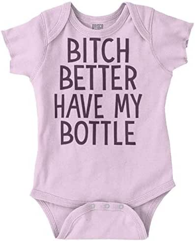 Brisco Brands Better Have My Bottle Funny Baby Humor Romper Bodysuit