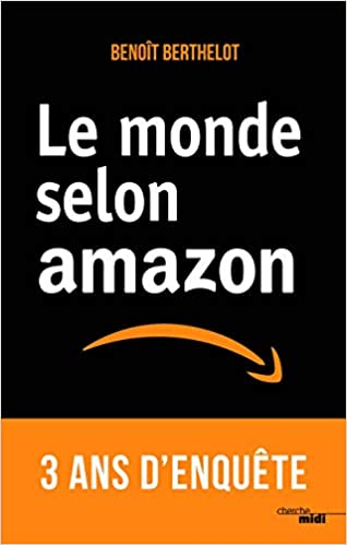 Amazon Fr Le Monde Selon Amazon Benoit Berthelot Livres