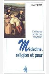 Médecine, religion et peur : l'influence cachée des croyances (French Edition) Kindle Edition