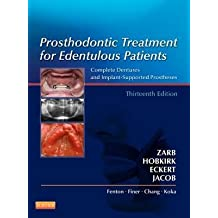[(Prosthodontic Treatment for Edentulous Patients: Complete Dentures and Implant-Supported Prostheses)] [Author: George A. Zarb] published on (March, 2012)