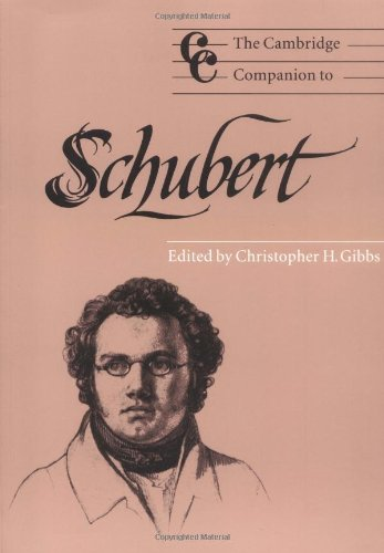 The Cambridge Companion to Schubert (Cambridge Companions to Music) by Christopher H Gibbs