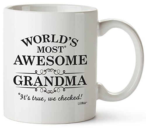 Grandma Gifts Funny Mothers Day Greatest Grandmothers Day Gift Nana Best Ever Birthday Coffee Mugs Cups For the Grammy or Gigi's Birthdays Novelty Cup Ideas World Most Awesome Grandmother Gag Mug