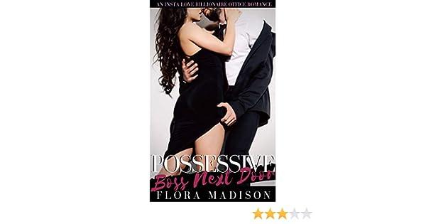 Possessive Boss Next Door: An Insta Love Alpha Male Office Romance