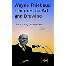 Wayne Thiebaud Lectures on Art and Drawing