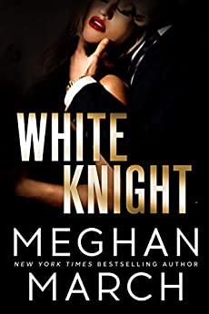 White Knight (Dirty Mafia Duet Book 2) by [March, Meghan]